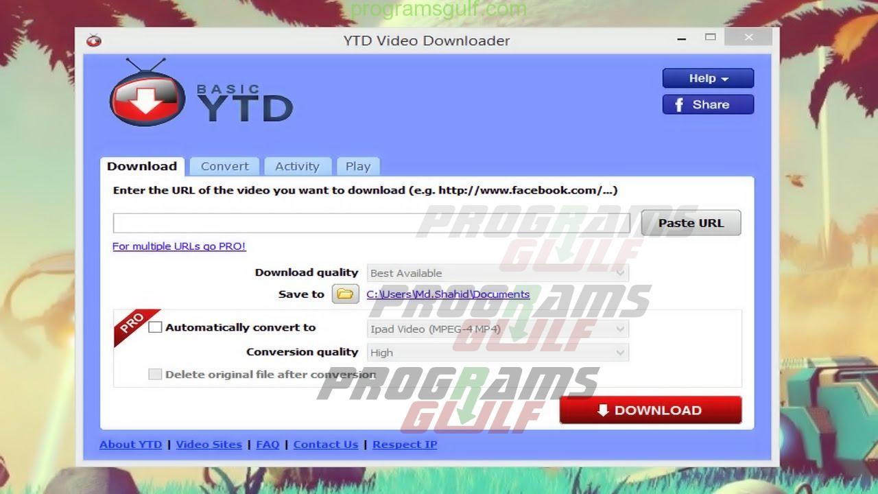 برنامج لتحميل الفيديوهات من اليوتيوب YTD VIDEO 2018 Downloader