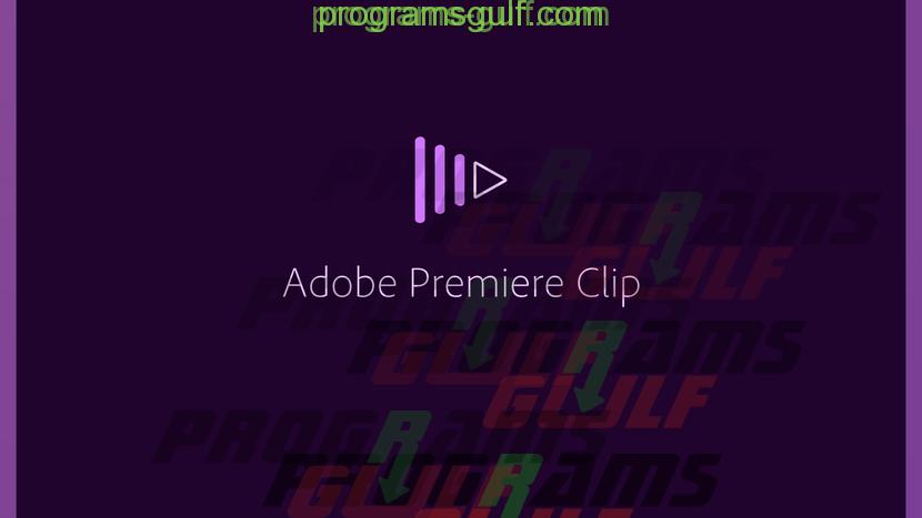 Photo of تحميل برنامج Adobe Premiere Clip لانتاج الفيديو للايفون