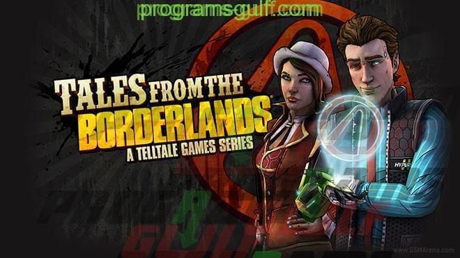 Photo of تحميل لعبة Tales from the Borderlands لهواتف الاندرويد