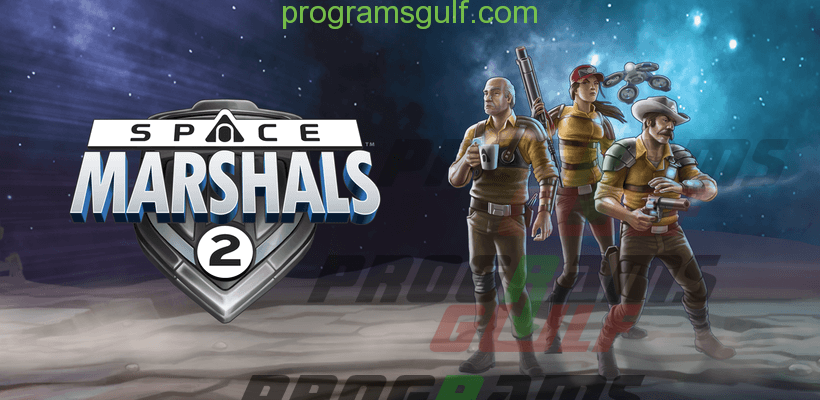 Photo of تحميل لعبة Space Marshals 2 مجانا للاندرويد