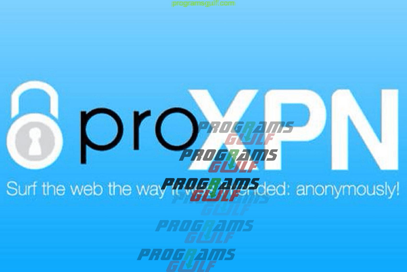 Photo of ProXPN أقوى حماية من الإختراق وفك شفرة المواقع المحجوبة