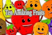 Ten Amazing Fruits