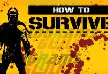 تحميل لعبة How To Survive للكمبيوتر مجانًا