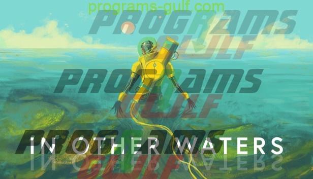 تحميل لعبة In Other Waters للكمبيوتر